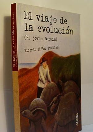 EL VIAJE DE LA EVOLUCION ( EL JOVEN DARWIN): MUÑOZ PUELLES Vicente
