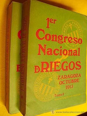 1er CONGRESO NACIONAL DE RIEGOS. Zaragoza. Octubre 1913. Dos Tomos: AAVV