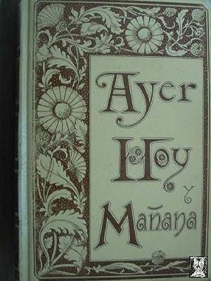AYER, HOY Y MAÑANA. III Tomos: FLORES, A.