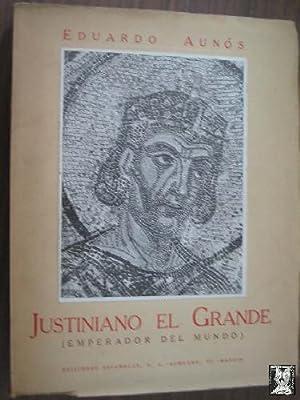 JUSTINIANO EL GRANDE (EMPERADOR DEL MUNDO): AUN�S, Eduardo