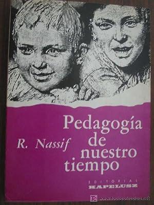 PEDAGOGÍA DE NUESTRO TIEMPO: NASSIF, R.
