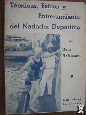 TÉCNICAS, ESTILOS Y ENTRENAMIENTO DEL NADADOR DEPORTIVO: HOFFMANN, Hans