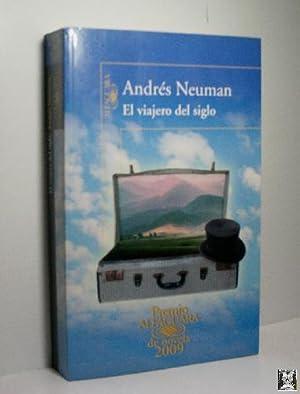 EL VIAJERO DEL SIGLO: NEUMAN Andrés