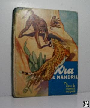 VIDAS DE ANIMALES SALVAJES. KRA, EL MANDRIL: RUTLEY Bernard C.