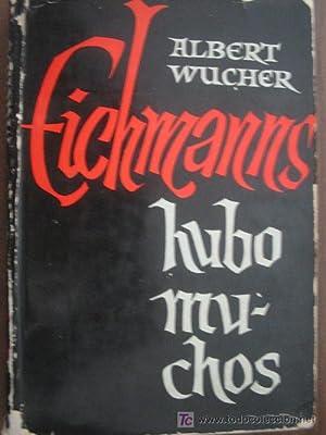 EICHMANNS HUBO MUCHOS: WUCHER, Albert