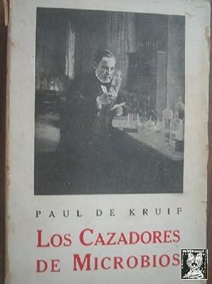 LOS CAZADORES DE MICROBIOS: KRUIF, Paul de