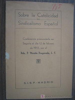 SOBRE LA CATOLICIDAD DEL SINDICALISMO ESPAÑOL: RDO. MARTÍN BRUGAROLA, S.J.