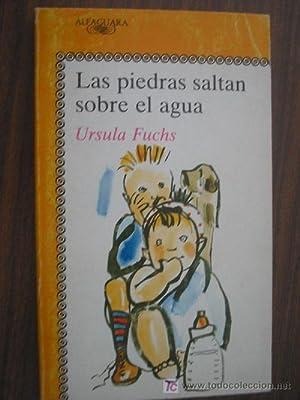 LAS PIEDRAS SALTAN SOBRE EL AGUA: FUCHS, Ursula
