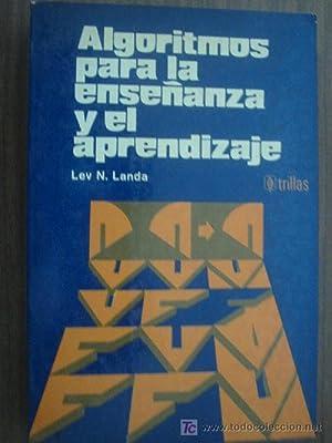 ALGORITMOS PARA LA ENSEÑANZA Y EL APRENDIZAJE: LANDA, Lev N.