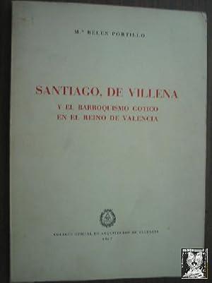 SANTIAGO DE VILLENA Y EL BARROQUISMO GÓTICO EN EL REINO DE VALENCIA: PORTILLO, Mª Belén