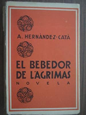 EL BEBEDOR DE LÁGRIMAS: HERNÁNDEZ-CATÀ, A.