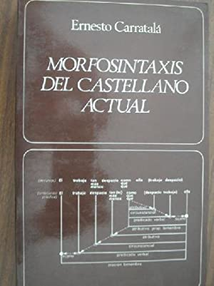 MORFOSINTAXIS DEL CASTELLANO ACTUAL: CARRATALÁ, Ernesto