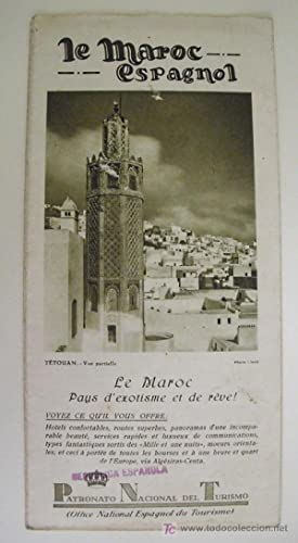 FOLLETO TURÍSTICO - Tourist brochure : LE MAROC ESPAGNOL: PATRONATO NACIONAL DE TURISMO