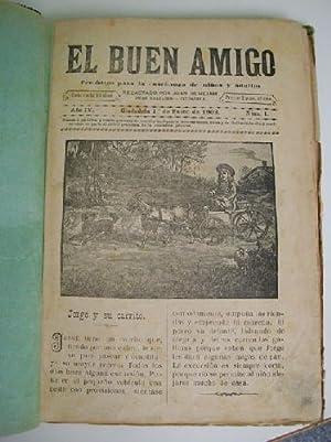 EL BUEN AMIGO. Periódico para la enseñanza de niños y adultos. 1902 y 1903: ...