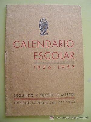 CALENDARIO ESCOLAR. 1956 - 1957: COLEGIO DE NTRA.SRA.DEL PILAR