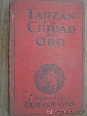 TARZÁN Y LA CIUDAD DEL ORO: RICE BURROUGHS, Edgar