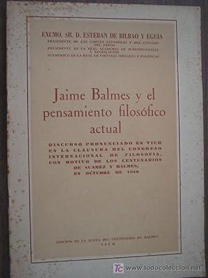 JAIME BALMES Y EL PENSAMIENTO FILOSÓFICO ACTUAL: DE BILBAO Y EGUIA, Esteban