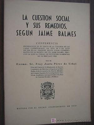 LA CUESTIÓN SOCIAL Y SUS REMEDIOS, SEGÚN JAIME BALMES: P�REZ DE URBEL, Justo