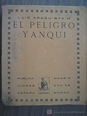 EL PELIGRO YANQUI: ARAQUISTAIN, Luis