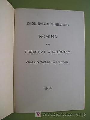 ACADEMIA PROVINCIAL DE BELLAS ARTES, NÓMINA DEL PERSONAL ACADÉMICO, ORGANIZACI&Oacute...