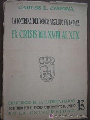 LA DOCTRINA DEL PODER ABSOLUTO EN ESPAÑA EN LA CRISIS DEL XVIII AL XIX: CORONA, Carlos E.