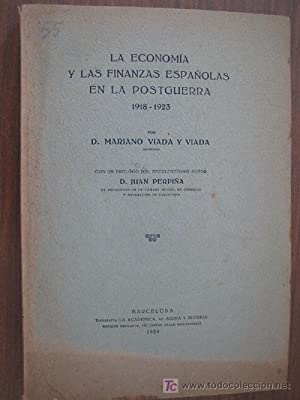 LA ECONOMÍA Y LAS FINANZAS ESPAÑOLAS EN LA POSTGUERRA 1918-1923: VIADA Y VIADA, ...