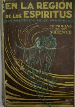 EN LA REGION DE LOS ESPIRITUS (LOS MISTERIOS DE LO INVISIBLE). MEMORIAS DE UN VIDENTE: Sin autor
