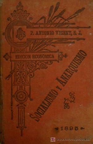 SOCIALISMO Y ANARQUISMO. LA ENCICLICA DE NUESTRO SANTISIMO PADRE LEON XIII Y LOS CIRCULOS DE OBRERO...