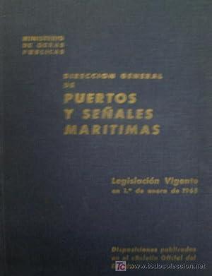 DIRECCION GENERAL DE PUERTOS Y SEÑALES MARITIMAS, LEGISLACION VIGENTE EN 1 DE ENERO DE 1968:...