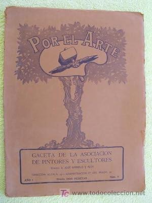 POR EL ARTE. Gaceta de la Asociación de Pintores y Escultores. 1913. Año 1. Nú...