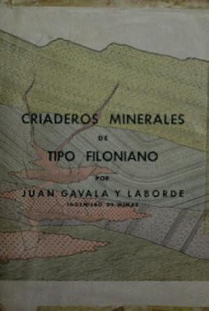 CRIADEROS MINERALES DE TIPOFILONIANO SU ORIGEN Y MODO DE FORMARSE.: GAVALA Y LABORDE Juan