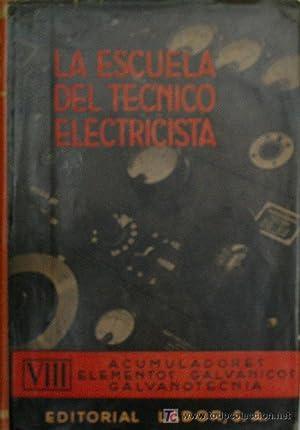 LA ESCUELA DEL TECNICO ELECTRICISTA. TOMO VIII: HOLTZ Alfred