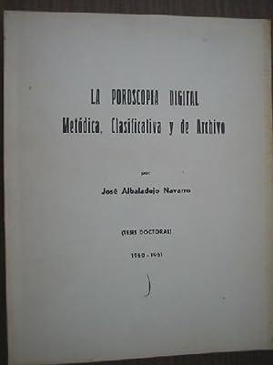 LA POROSCOPIA DIGITAL. Metódica, clasificativa y de archivo.: ALBADALEJO NAVARRO, Jos�
