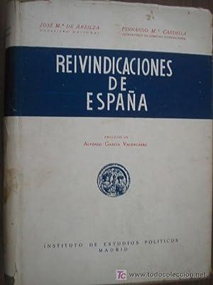REIVINDICACIONES DE ESPAÑA: DE AREILZA, José Mª y CASTIELLA, Fernando Mª