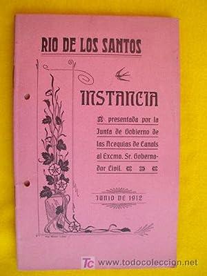 RÍO DE LOS SANTOS. Instancia presentada por la Junta de Gobierno de las Acequias de Canals ...