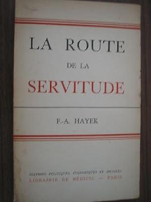 LA ROUTE DE LA SERVITUDE: HAYEK, F.A.