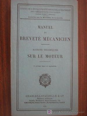 MANUEL BREVETÉ MÉCANICIEN. NOTIONS THÉORIQUES SUR LE MOTEUR: Sin autor