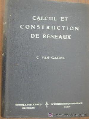 CALCUL ET CONSTRUCTION DE RÉSEAUX: VAN GASTEL, C.