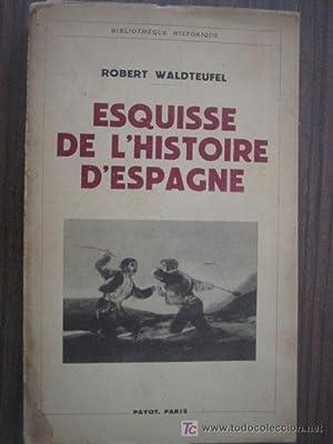 ESQUISSE DE L HISTORIE D ESPAGNE: WALDTEUFEL, Robert