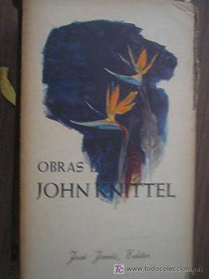 OBRAS DE JOHN KNITTEL: EL CAMINANTE EN LA NOCHE, VIA MALA, EL HAKIM: KNITTEL, John