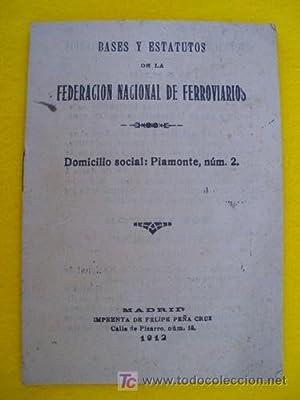 BASES Y ESTATUTOS DE LA FEDERACIÓN NACIONAL DE FERROVIARIOS. 1912: Sin autor