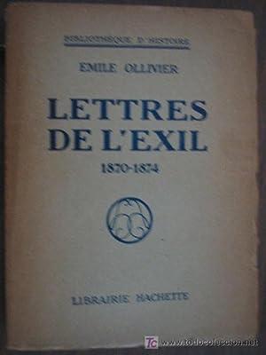 LETTRES DE L EXIL 1870-1874: OLLIVIER, Emile