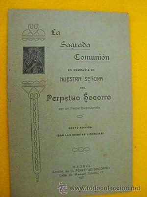 LA SAGRADA COMUNIÓN EN COMPAÑÍA DE NUESTRA SEÑORA DEL PERPETUO SOCORRO:...