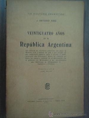 VEINTICUATRO AÑOS EN LA REPÚBLICA ARGENTINA: KING, Antonio