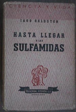 HASTA LLEGAR A LAS SULFAMIDAS: GALDSTON, Iago