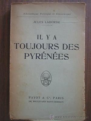 IL Y A TOUJOURS DES PYRÉNÉES: LABORDE, Jules