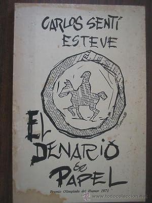 EL DENARIO DE PAPEL: SENTÍ ESTEVE, Carlos