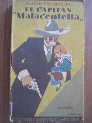EL CAPITÁN MALACENTELLA: INSÚA, Alberto