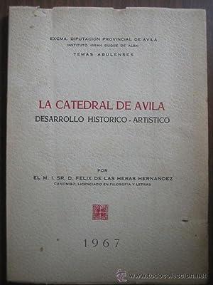 LA CATEDRAL DE ÁVILA. DESARROLLO HISTÓRICO - ARTÍSTICO: DE LAS HERAS HERNÁNDEZ...