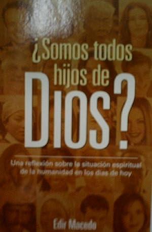SOMOS TODOS HIJOS DE DIOS?: MACEDO Edir